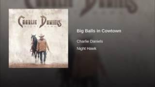 Charlie Daniels Big Balls In Cowtown