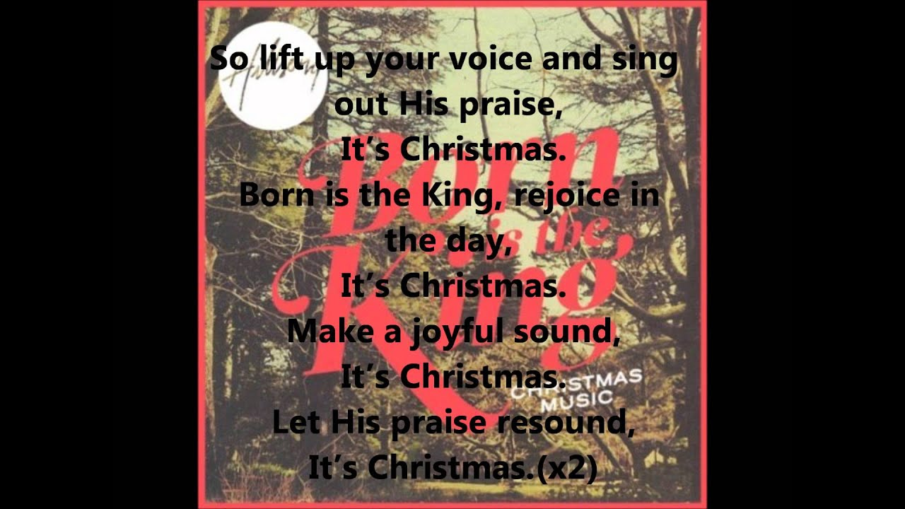 """""""Born Is The King (It's Christmas)"""" by Hillsong WITH Lyrics. - YouTube"""