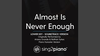 Almost Is Never Enough Lower Key Originally Performed By Ariana Grande Nathan Sykes