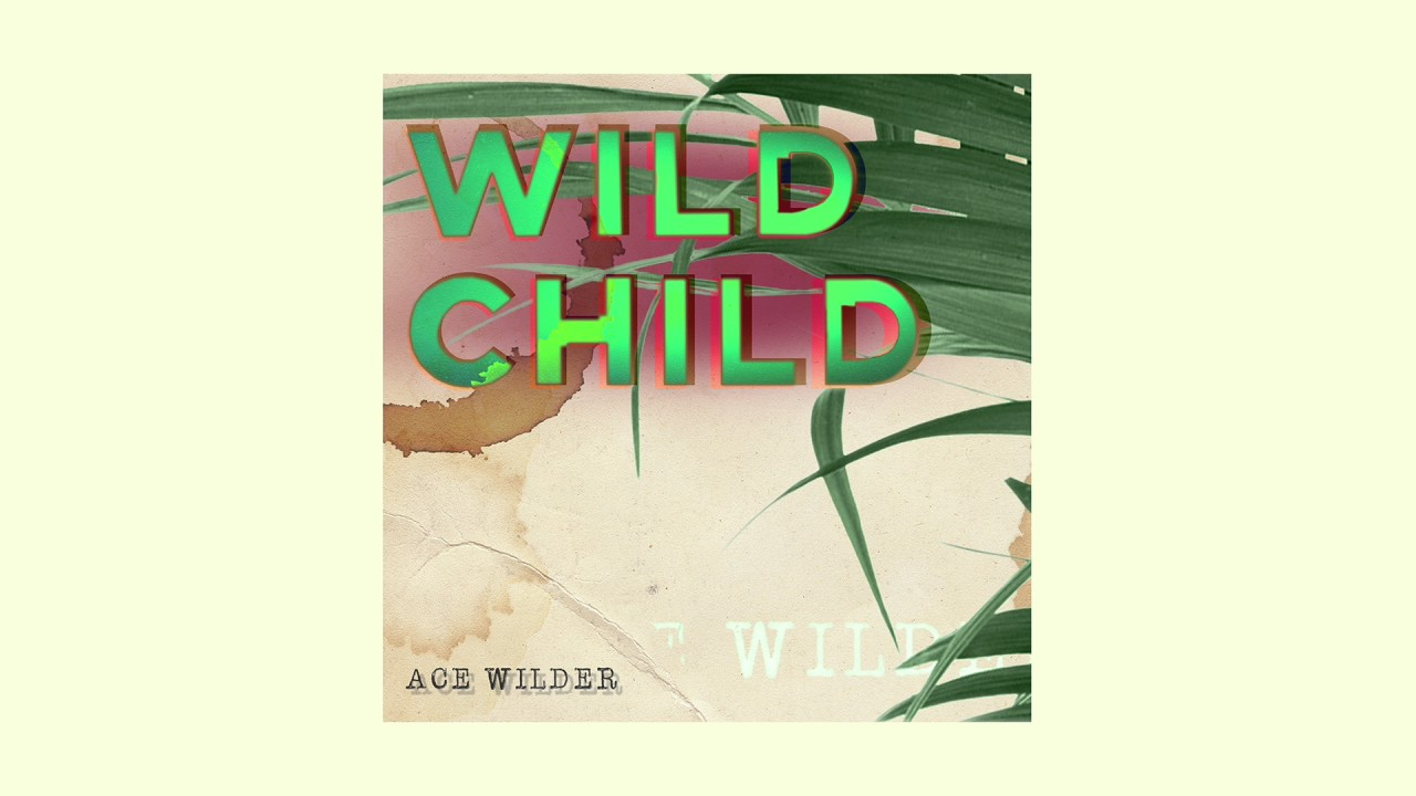 Ace Wilder - Wild Child
