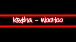Watch Kesha Woo Hoo video