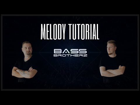 Hardstyle melody tutorial by Bass Brotherz