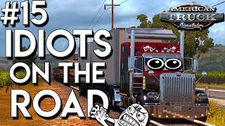 American Truck Simulator Multiplayer: Idiots on the Road | Random & Funny Moments | #15 😡