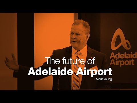 The future of Adelaide Airport - Mark Young