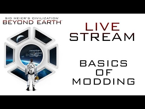 Sid Meier's Civilization: Beyond Earth - Basics of Modding