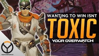 OVERWATCH: WANTING TO WIN ISN'T TOXIC