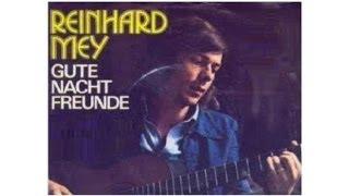 Reinhard Mey --  Gute Nacht Freunde
