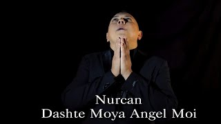 ☆  Nurcan - Dashte Moya Angel Moi ☆ ♫ █▬█ █ ▀█▀ ♫ (Official Video) 2019