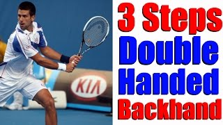 Tennis Two Handed Backhand - 3 Steps To The Perfect Double Hander