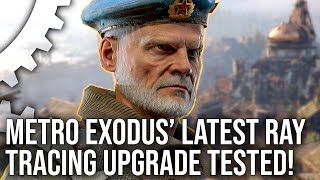 Metro Exodus: The Two Colonels - RTX Upgrades Tested + Xbox One X Comparisons!