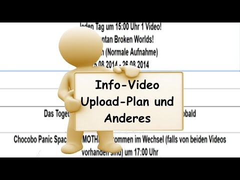 Info Video - Upload Plan und Anderes