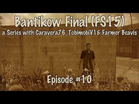 Bantikow Final with Caravera76 & TobimobiV - Ep. 10 - Split Personality?