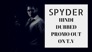 SPYDER Hindi Dubbed Confirm Release Date Promo Out On TV By Upcoming South Hindi Dub Movies