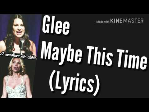 Glee - Maybe This Time (Lyrics)