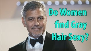 Do Women find Gray Hair Sexy?