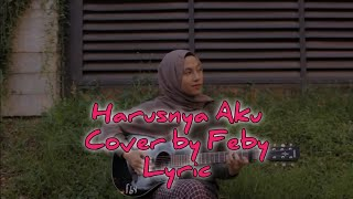 Harusnya Aku - Armada Band Lyric (Cover by Feby)