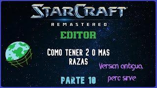 StarCraft 1 EDITOR Como tener 2 Razas con el Editor común
