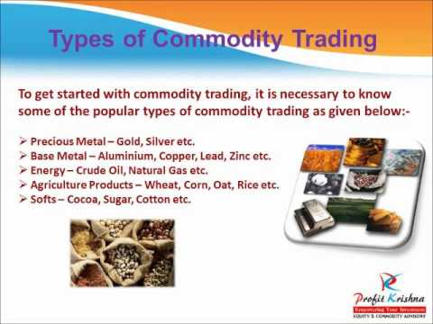 Commodity Trading -- Types of Commodity Trading, Commodity Trading Tips, Commodity Advisory Services
