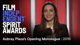 Aubrey Plaza's Opening Monologue at the 2019 Film Independent Spirit Awards