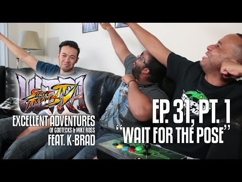 Ultra Excellent Adventures of Gootecks & Mike Ross ft. EG K-Brad! Ep. 31 Pt. 1: WAIT FOR THE POSE