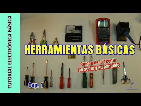 Tutorial Electrónica Básica. Cap.01. Herramientas básicas + En serie y en paralelo