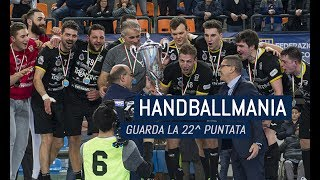 HandballMania - 22^ puntata [22 febbraio]