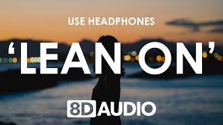 Major Lazer Dj Snake Lean On 8d Audio Feat M0