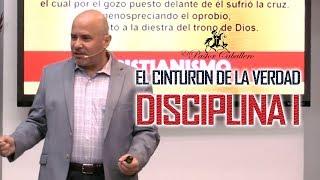 Predicas Cristianas | Armadura de Dios | El Cinto | Disciplina 1 - Pastor Caballero