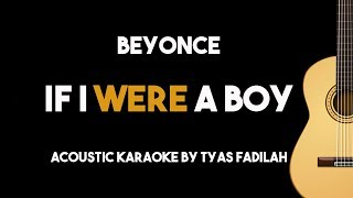 Beyonce - If I Were A Boy (Acoustic Guitar Karaoke Version)