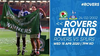 ⏪ #RoversRewind: Worthington Cup Final - Rovers vs Spurs 24/02/2002