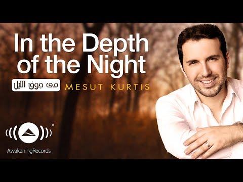 download lagu Mesut Kurtis - In The Depth Of The Night  مسعود كرتس - في جوف الليل gratis