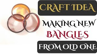 How to reuse old Bangles   making beautiful bangles from crap  