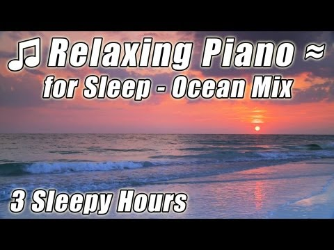 RELAXATION MUSIC FOR BABIES Soft Slow Piano mix ocean sounds Helps Baby Relax Sleep Sleeping Lullaby Music Videos