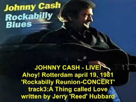 Johnny Cash LIVE in Rotterdam, 1981 TRACK3 A Thing called Love.mp4