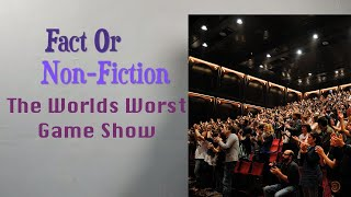 Truth Or Non-Fiction - The Worlds Worst Game Show