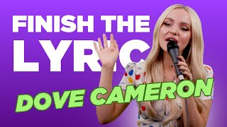 Finish The Lyric: Dove Cameron | Capital