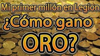 ¿Cómo gano ORO en Legion? - Mi primer millón en la 7.0 - Guía de farmeo