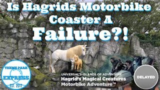 FAILURE?! Is Universal's New Coaster Hagrid's Magical Creatures Motorbike Adventure A Failure?