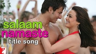 Salaam Namaste - Title Song | Saif Ali Khan | Preity Zinta