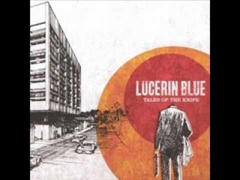 Lucerin Blue - Man Made Weapon