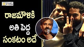 SS Rajamouli Have Big Crisis For Ram Charan and Jr NTR Multi Starrer