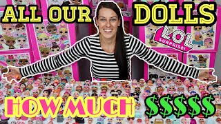 Our ENTIRE LOL SURPRISE COLLECTION! ALL OF OUR DOLLS & PETS! How much DID IT ALL COST? $$$$$