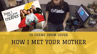 How I Met Your Mother Theme Song Drum Cover