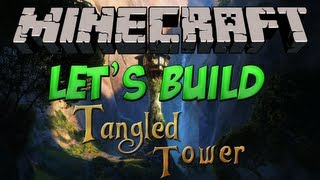Minecraft - Let's Build - Tangled Tower