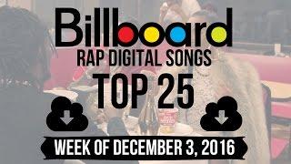 Top 25 Billboard Rap Songs Week Of December 3 2016 Download Charts VideoMp4Mp3.Com