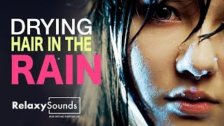 Beautiful GIRL drying her Hair in the RAIN - ASMR Sound to relax, with thunders - Hair dryer