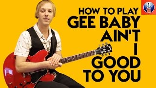 How to Play Gee Baby Ain't I Good to You - Kenny Burrell Blues Lesson