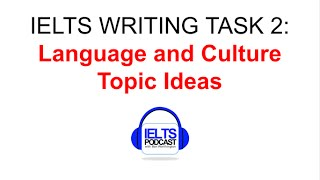 IELTS WRITING TASK TWO IDEAS IDEAS IDEAS LANGUAGE AND CULTURE