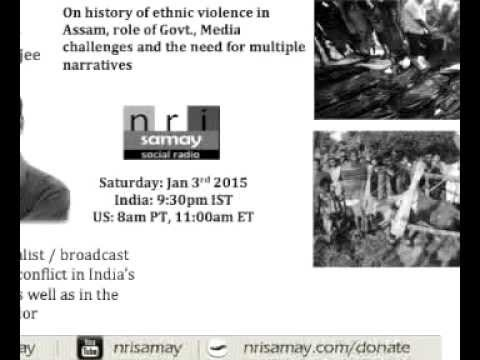Kishalay Bhattacharjee on History of violence in Assam, Role of Govt., Media & More
