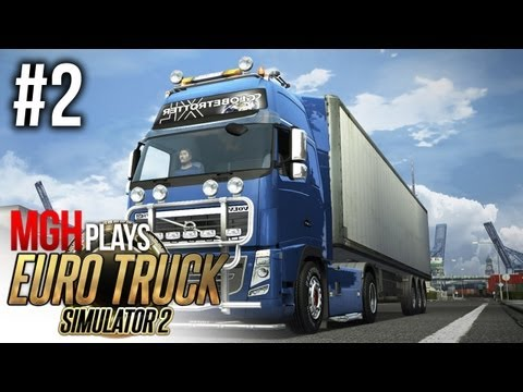 Mgh Plays: Euro Truck Simulator 2! #2